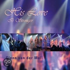 CD Mull, Glenn Van Der - His Love Is.. -Cd+Dvd- ..