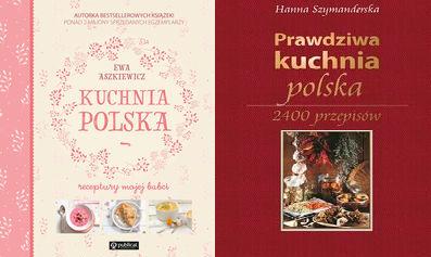 Prawdziwa Kuchnia Polska Receptury Mojej Babci