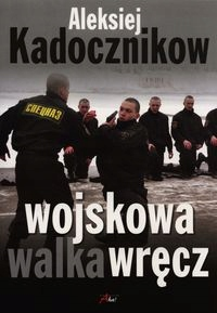 Wojskowa walka wręcz - Aleksiej Kadocznikow