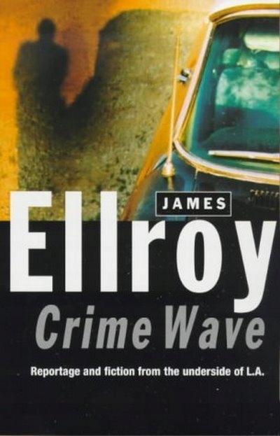 Crime Wave JAMES ELLROY