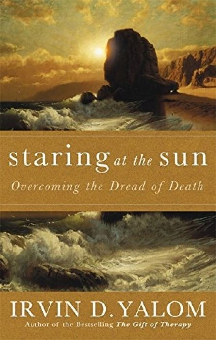 Irvin D. Yalom Staring At The Sun Being at peace w