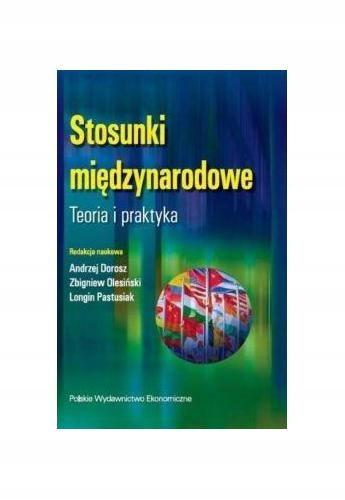 Dorosz Stosunki międzynarodowe Teoria i praktyka