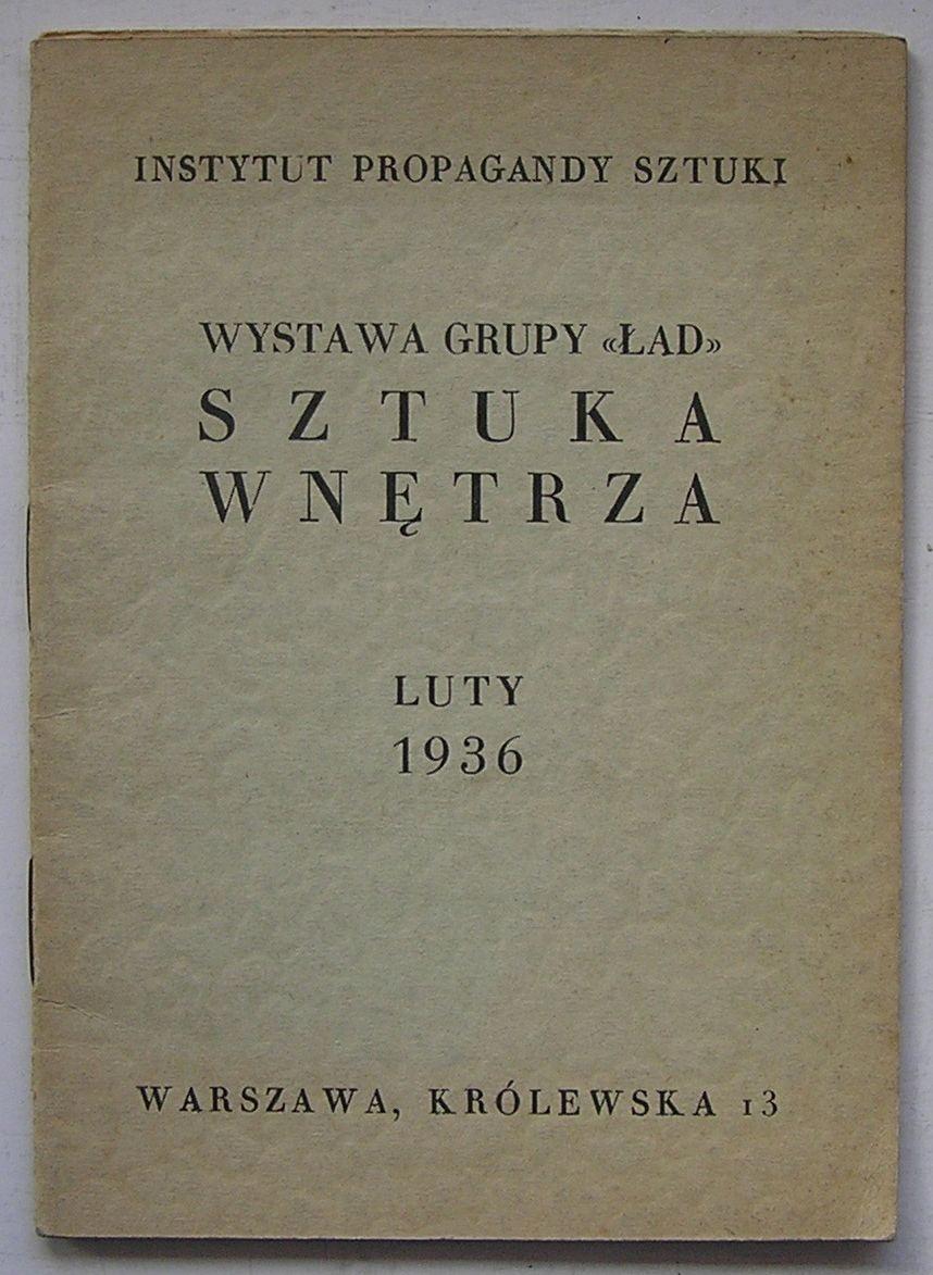 SZTUKA WNĘTRZA WYSTAWA GRUPY ŁAD IPS WARSZAWA 1936