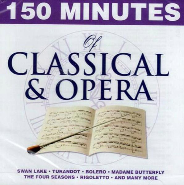 150 Minutes Of Classical & Opera 2 CD