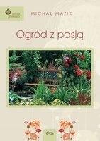 Ogród Z Pasją - Michał Mazik