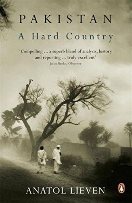 Anatol Lieven Pakistan A Hard Country
