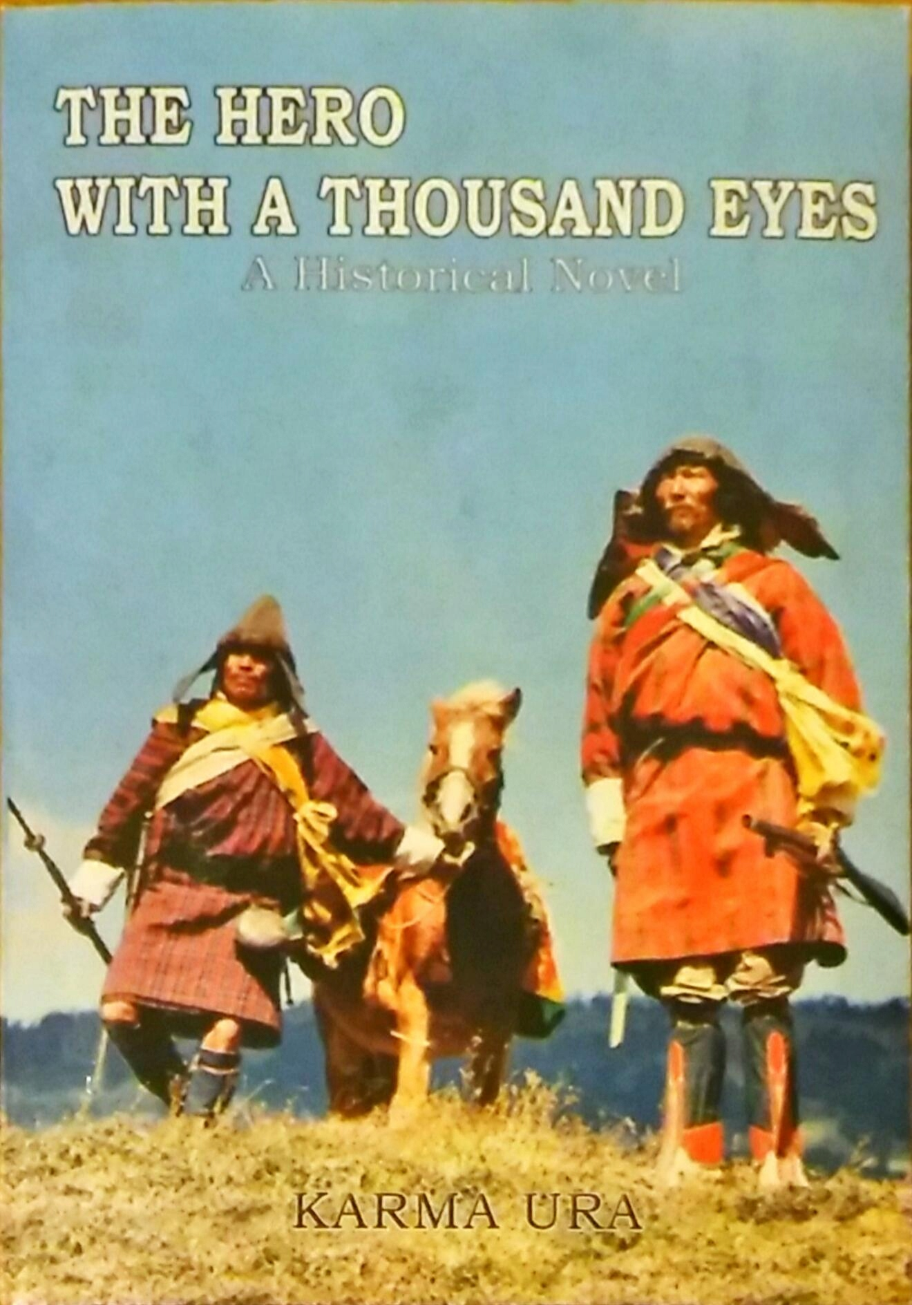 The Hero with a Thousand Eyes. A Historical Novel