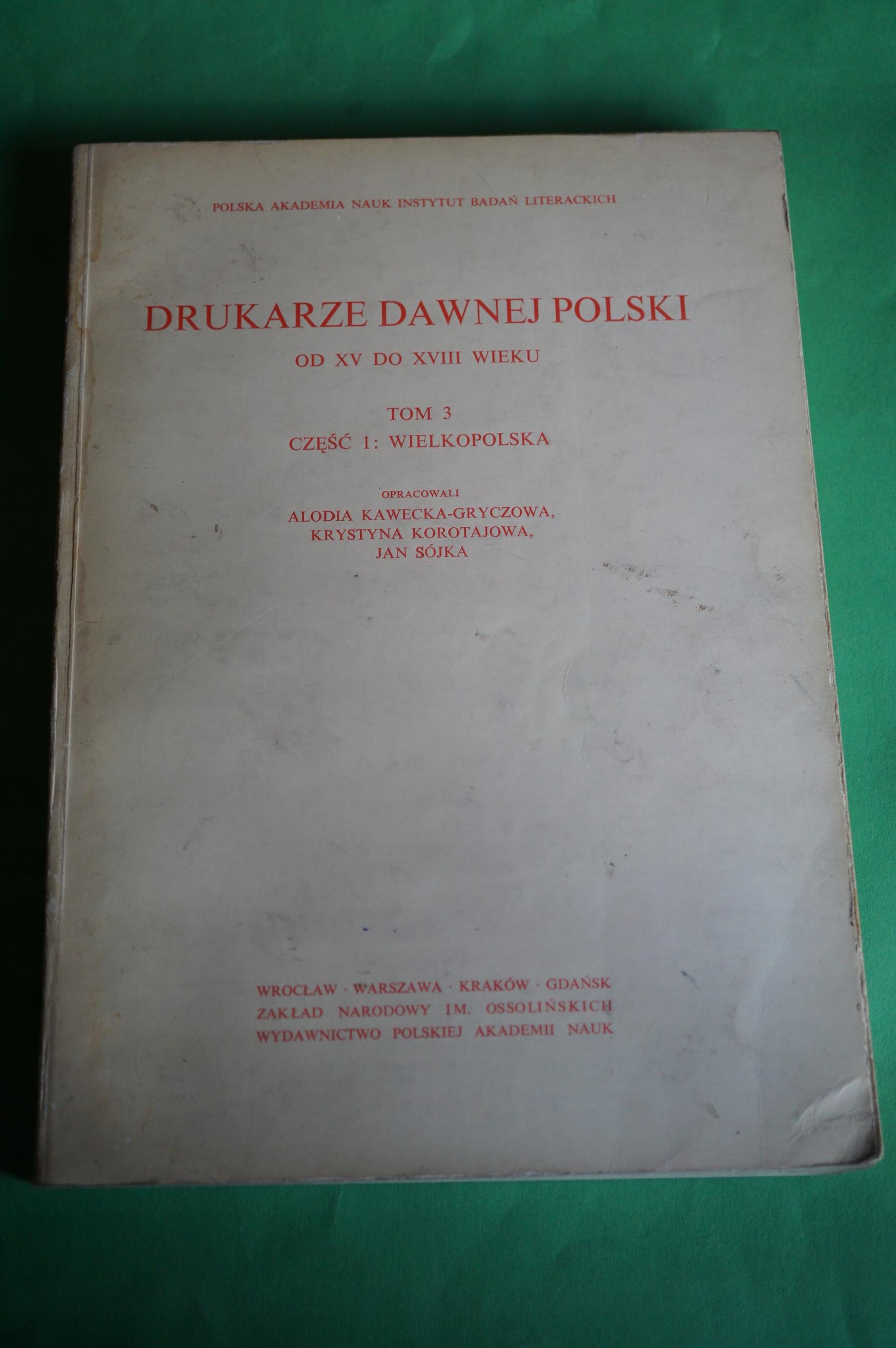 DRUKARZE DAWNEJ POLSKI. Wielkopolska. Cz. 1. 1977