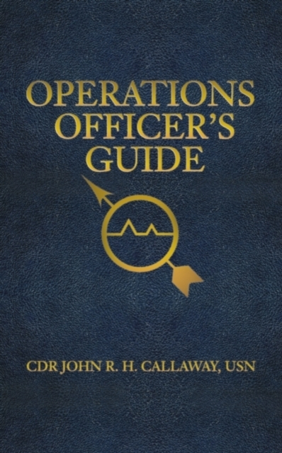 Operations Officers Guide JOHN R.H. CALLAWAY