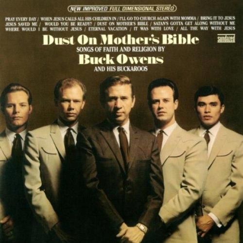 CD Owens, Buck & Buckaroos - Dust On Mother`s