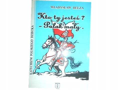 Kto Ty Jesteś Polak Mały Władysław Bełza 24h Wys