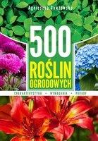 500 Roślin Ogrodowych - Gawłowska Agnieszka