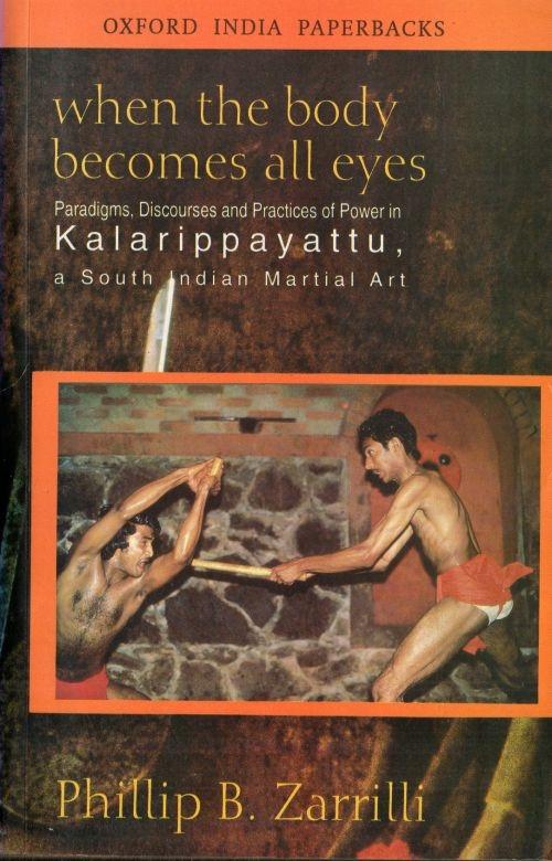 Zarrilli When the Body Becomes All kalarippayattu