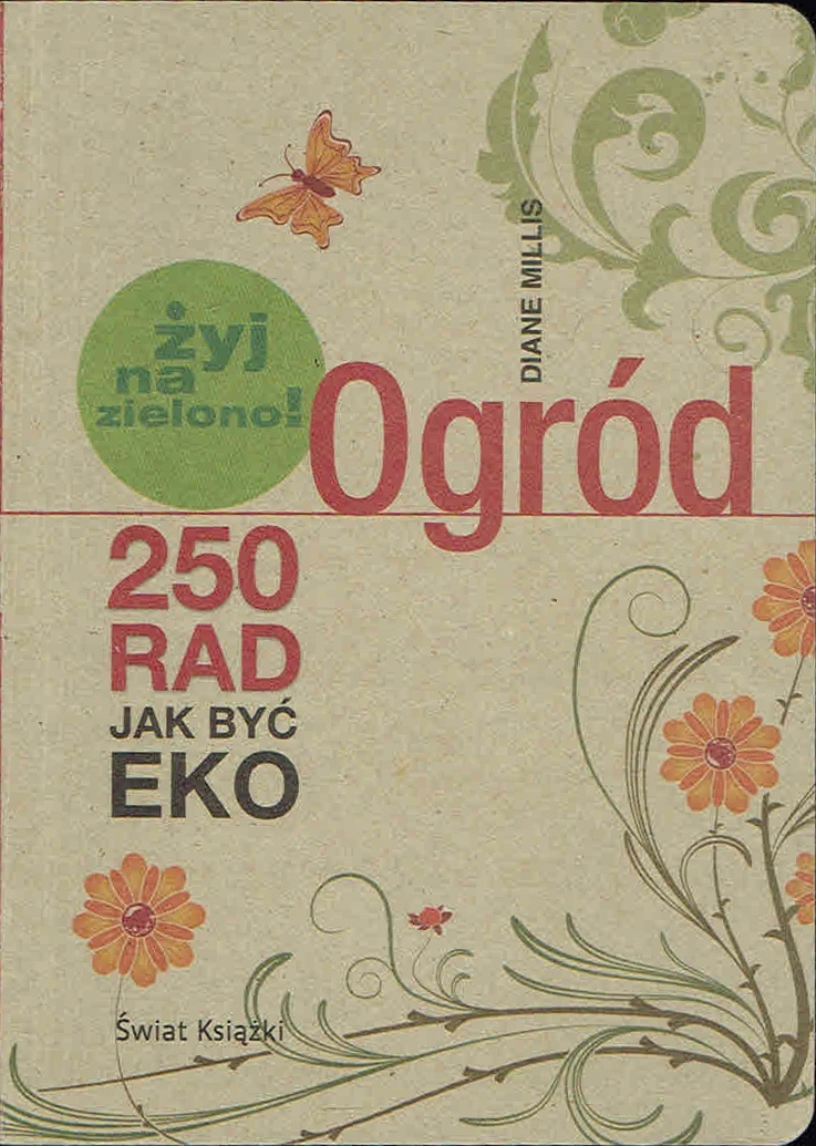 = Millis - Ogród 250 rad jak być eko [ekologia] =