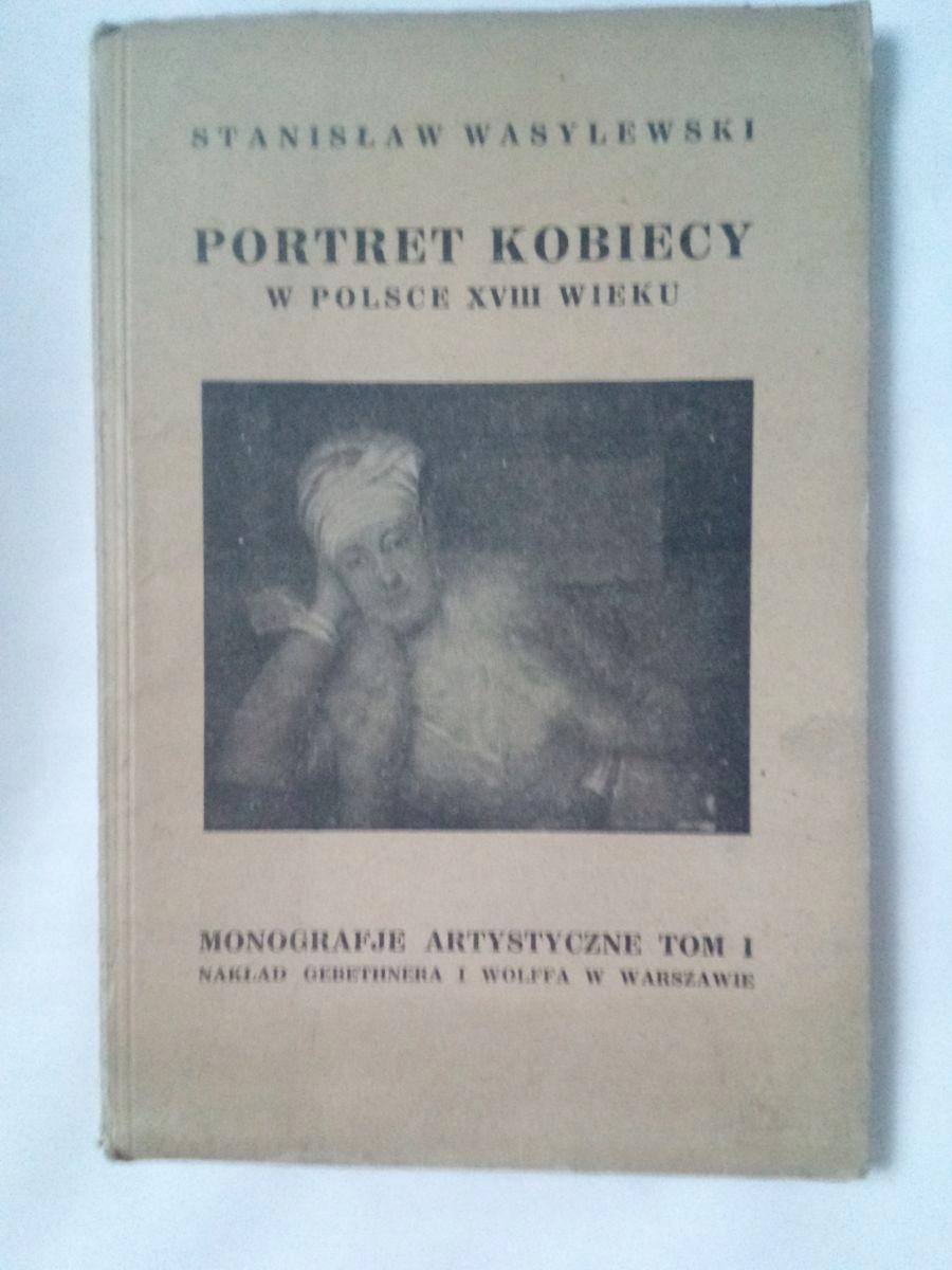 PORTRET KOBIECY W POLSCE XVIII WIEKU WASYLEWSKI