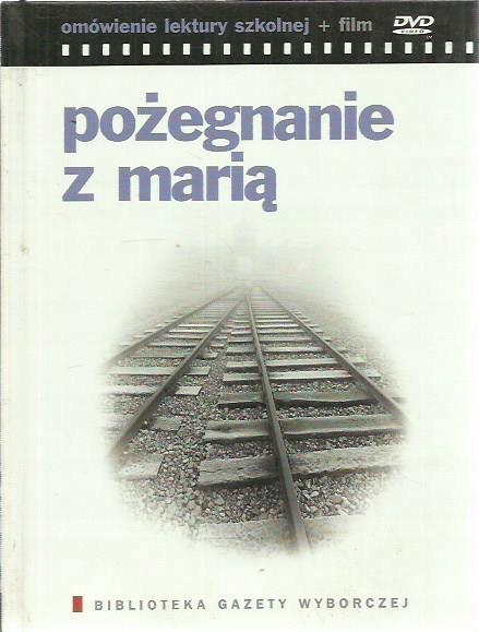 DVD POŻEGNANIE Z MARIĄ OMÓWIENIE LEKTURY + FILM