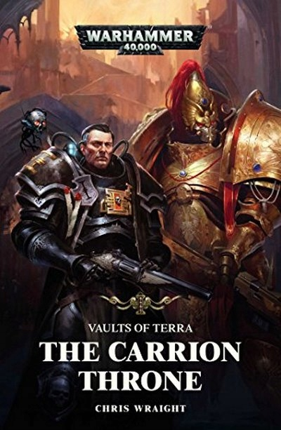 The Carrion Throne (Vaults of Terra) CHRIS WRAIGHT