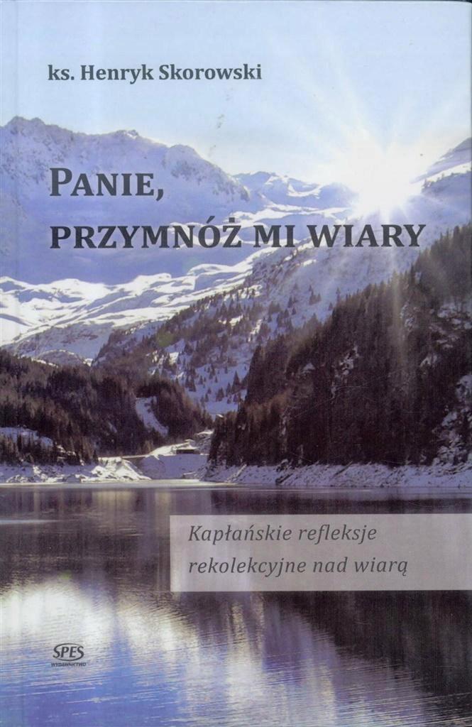 PANIE, PRZYMNÓŻ MI WIARY, KS. HENRYK SKOROWSKI
