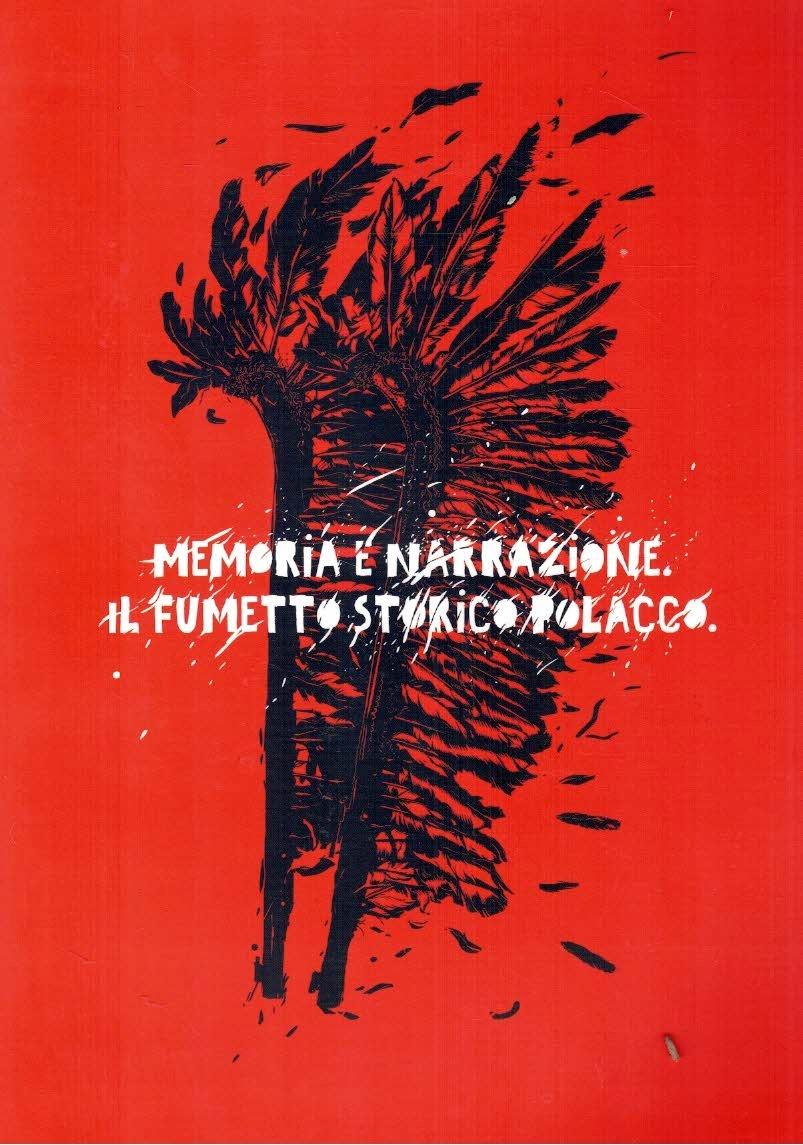 Memoria E Narrazione. Il Fumetto Storico Polacco