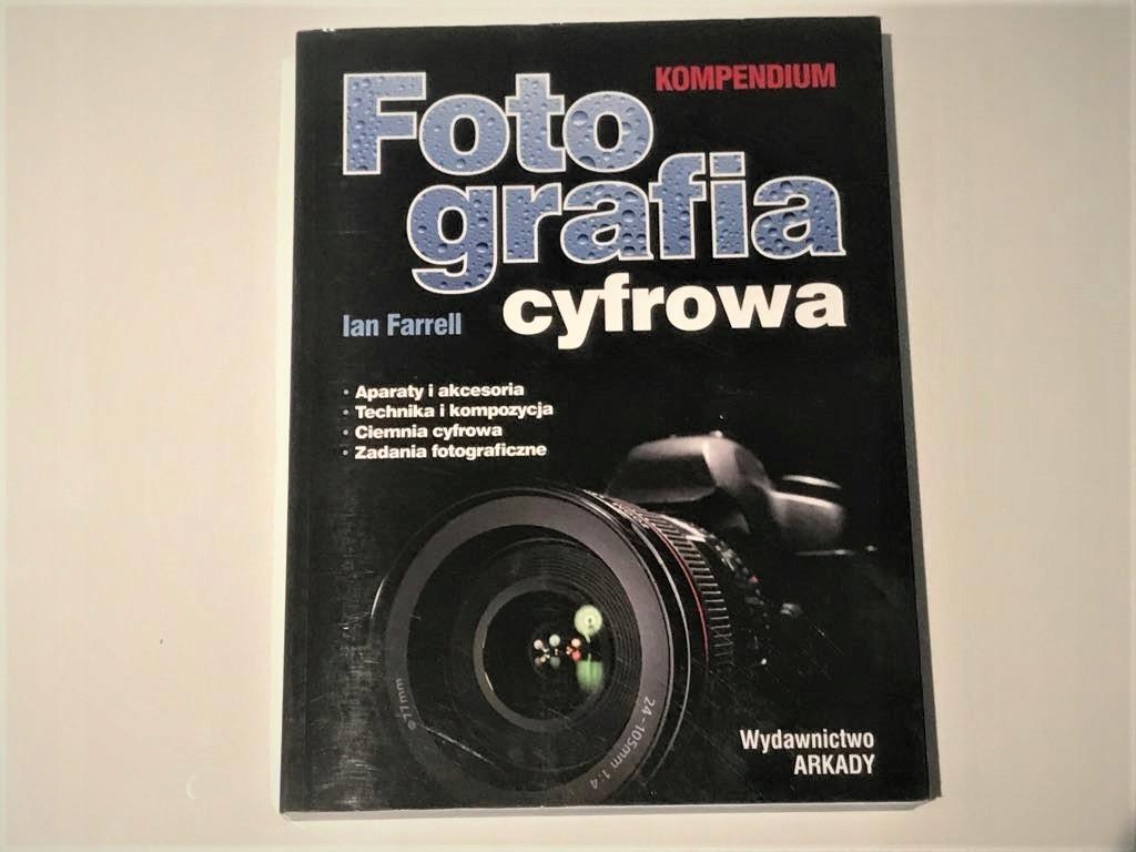 Fotografia Cyfrowa Kompedium Ian Farrell