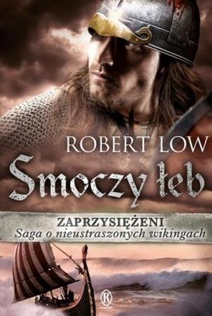 ZAPRZYSIĘŻENI TOM 4. SMOCZY ŁEB, ROBERT LOW