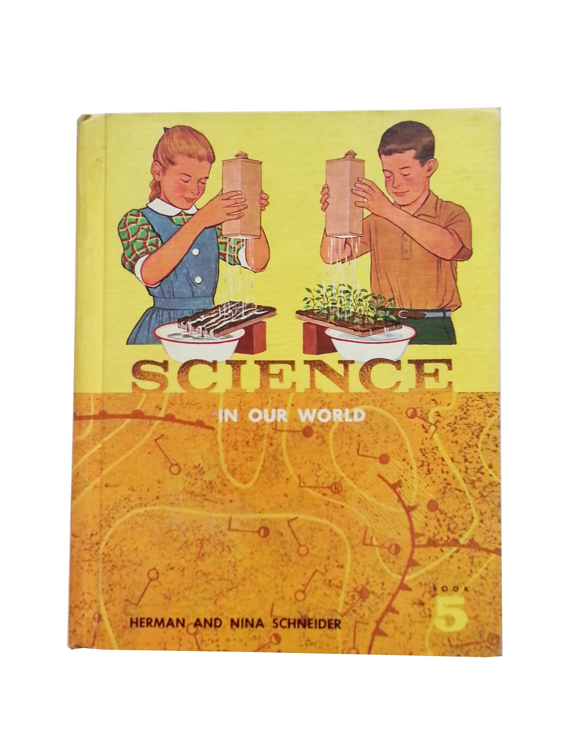 Science in Our World Herman and Nina Schneider