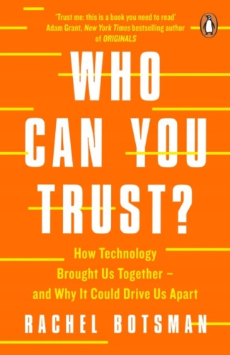 Who Can You Trust? How Technology Brought Us To...
