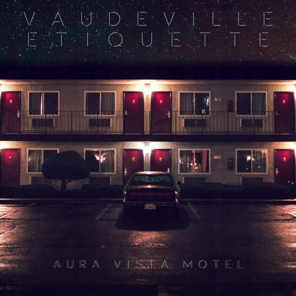 VAUDEVILLE ETIQUETTE Aura Vista Motel _ AMERICANA