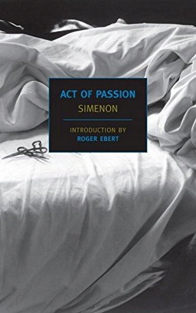 Act of Passion GEORGES SIMENON, ROGER EBERT