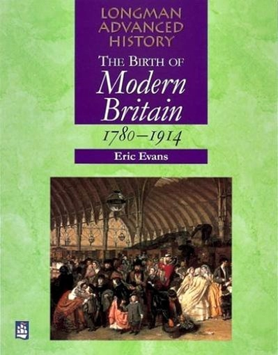 Eric Evans - Birth of Modern Britain 1780-1914
