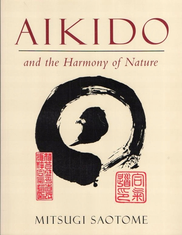 Saotome, Aikido and the Harmony of Nature