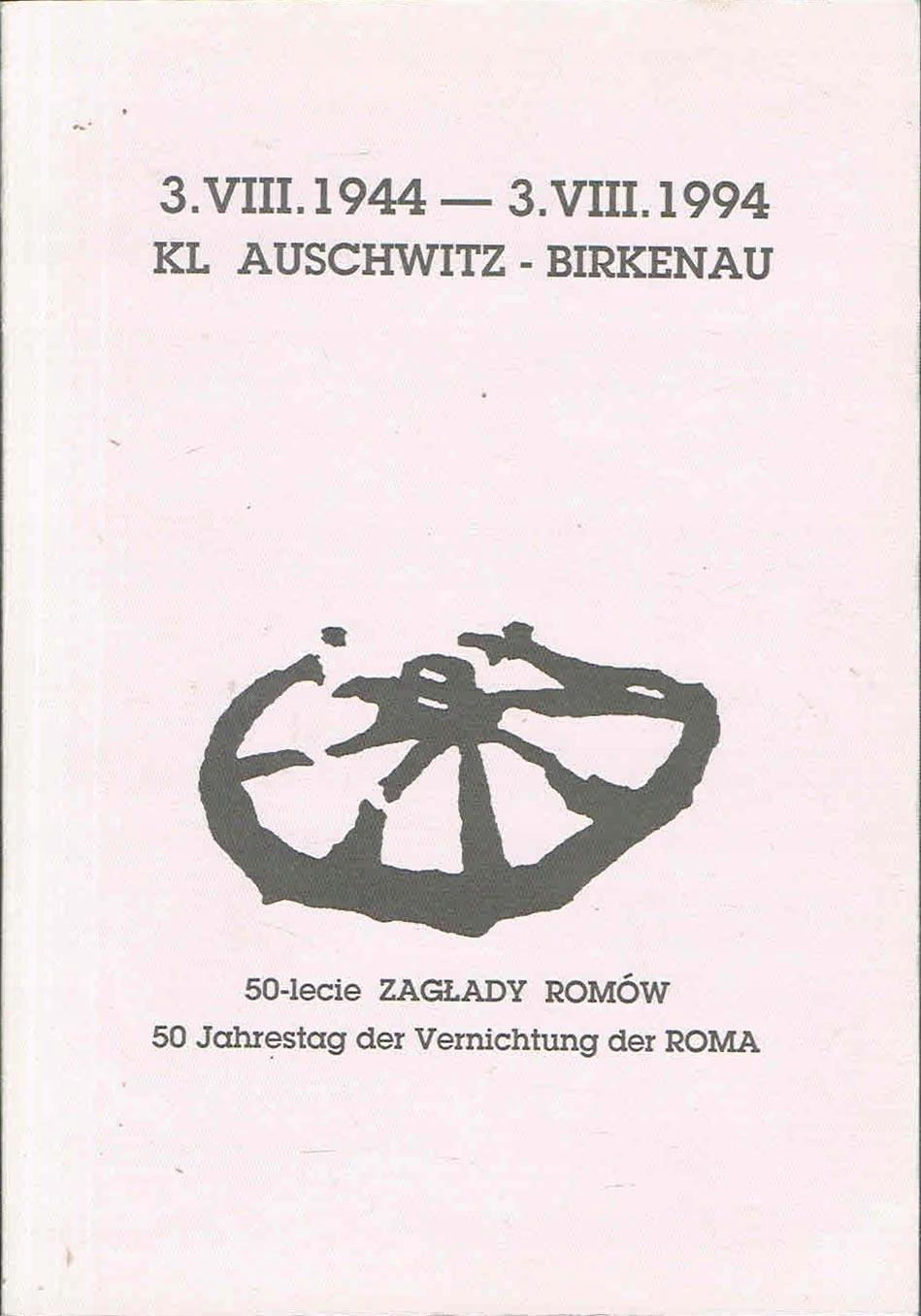 = 50-lecie zagłady Romów w KL Auschwitz Birkenau =