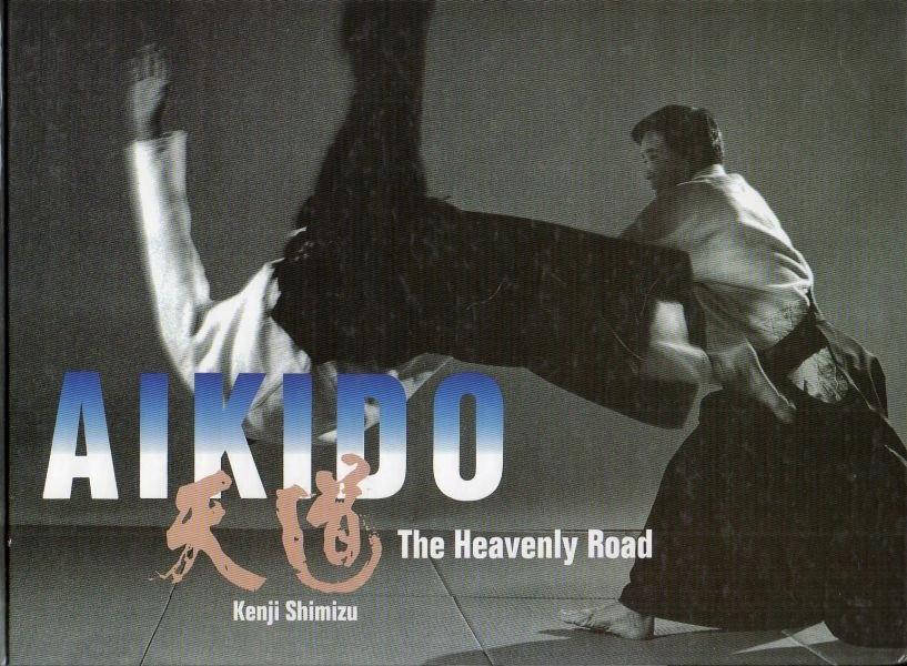 Kenji Shimizu, Aikido The Heavenly Road