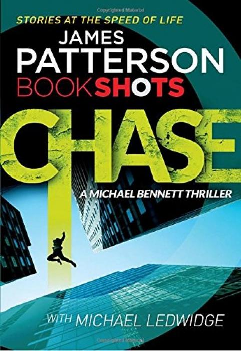 James Patterson Chase BookShots (A Michael Bennett