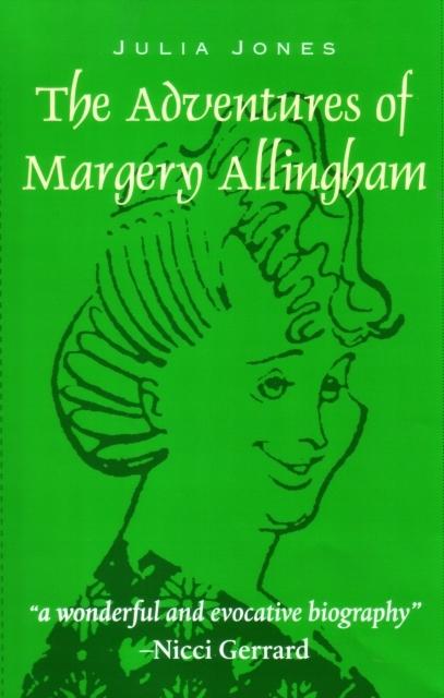 Adventures of Margery Allingham JULIA JONES