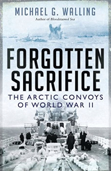 Michael G. Walling Forgotten Sacrifice The Arctic