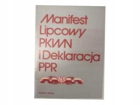 Manifest lipcowy PKWN i Deklaracja PPR - 24h wys