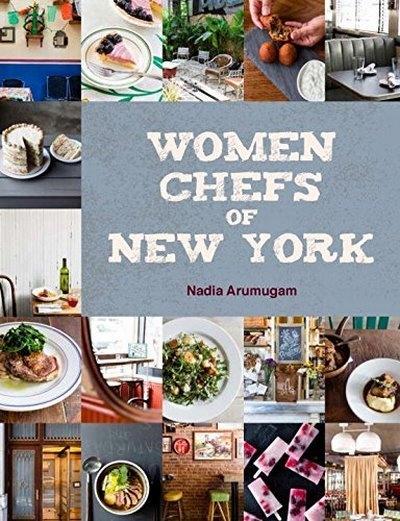 Women Chefs of New York NADIA ARUMUGAM