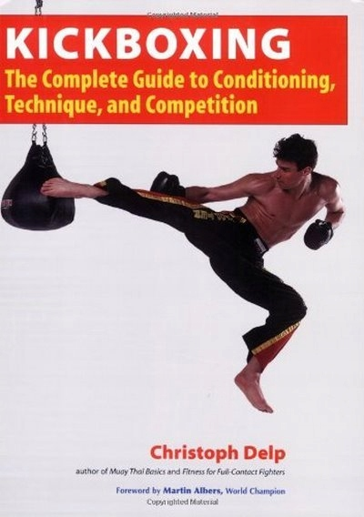 Kickboxing: The Complete Guide to Conditioning, Te