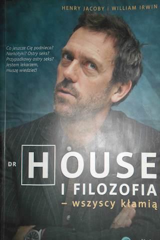 Dr House i filozofia- wszyscy kłamią - Jacoby