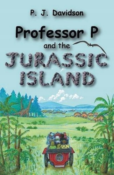 Professor P and the Jurassic Island DAVIDSON