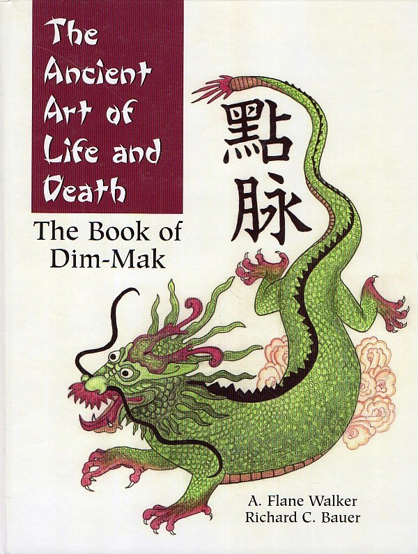 Ancient Art of Life and Death The Book of Dim-Mak