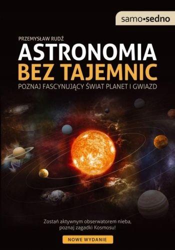 Astronomia bez tajemnic Poznaj fascynujący świat p