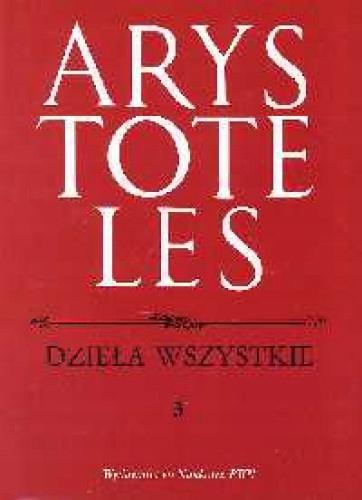 Dzieła wszystkie t.3 - Arystoteles
