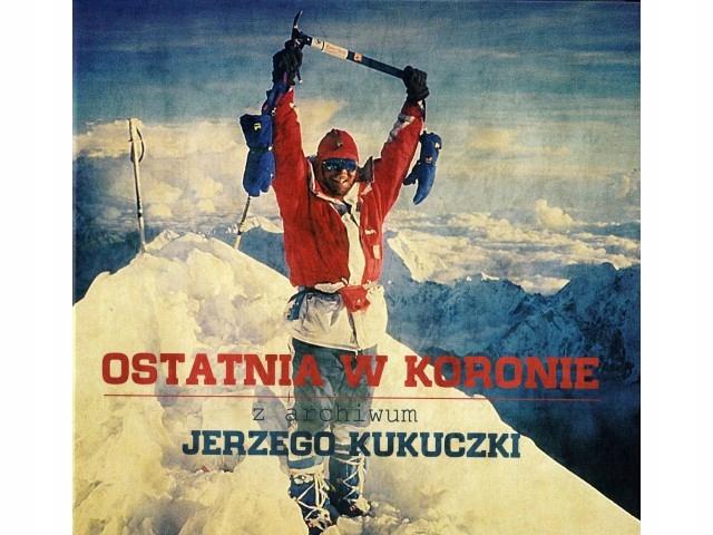 OSTATNIA W KORONIE Jerzy Kukuczka