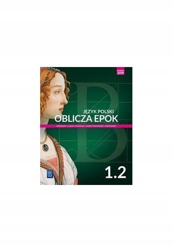 Oblicza epok 1.2 Polski Podręcznik ZPiR 2019 WSiP