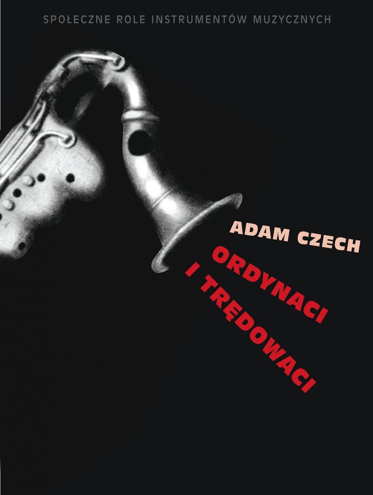 Ordynaci i trędowaci Adam Czech