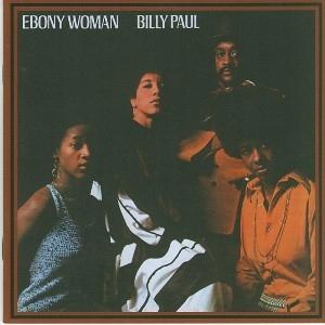 """Billy Paul """"Ebony Woman"""""""
