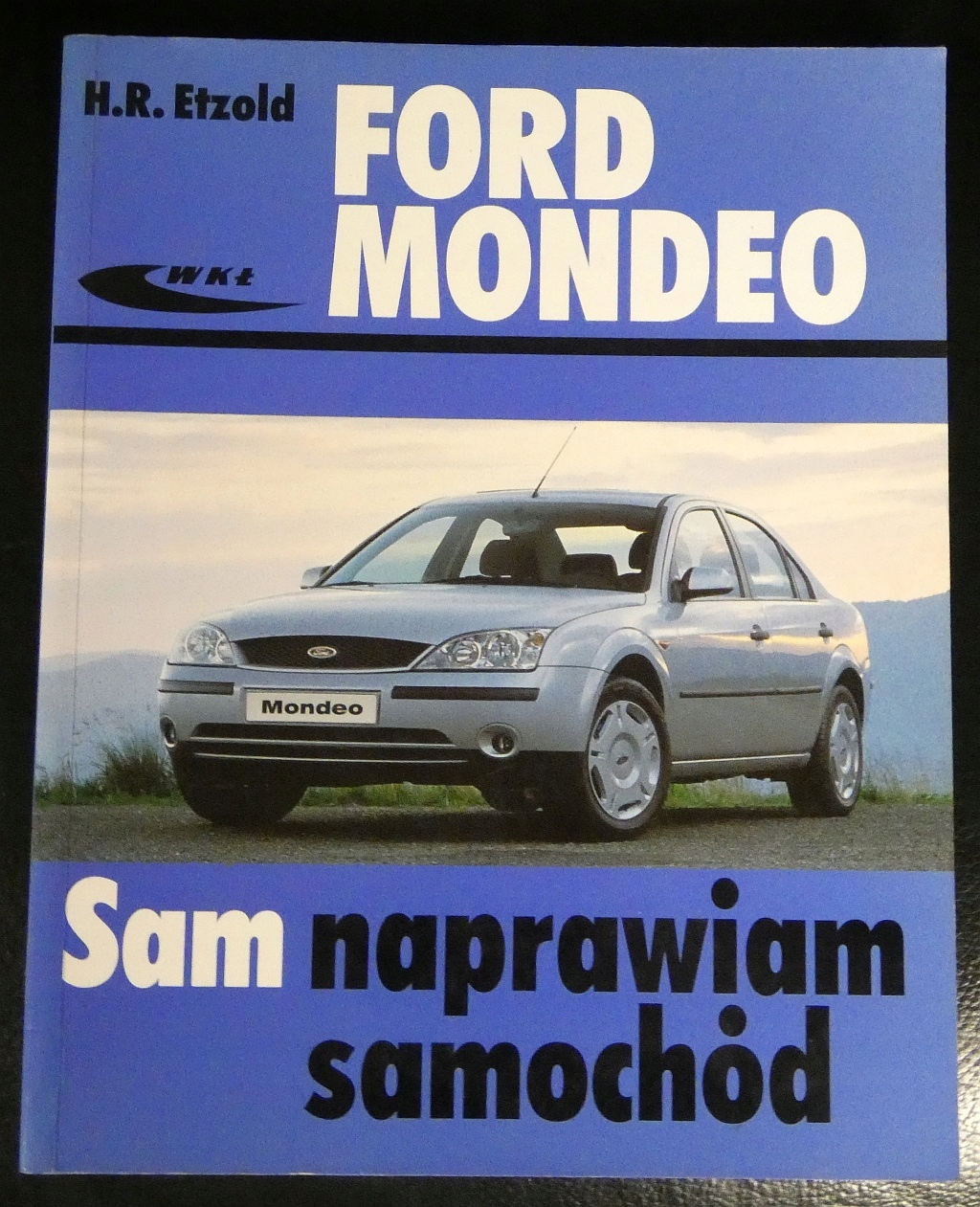 Sam Naprawiam samochód Ford Mondeo - wydanie 2