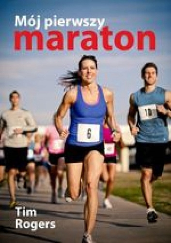 Mój pierwszy maraton - Tim Rogers